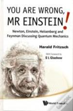 You Are Wrong, Mr Einstein!