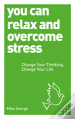 You Can Relax And Overcome Stress