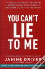 You Can T Lie To Me