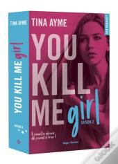 You Kill Me Girl - Tome 2