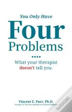 You Only Have Four Problems: What Your T