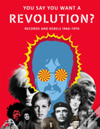 You Say You Want A Revolution?: Records And Rebels 1966-1970