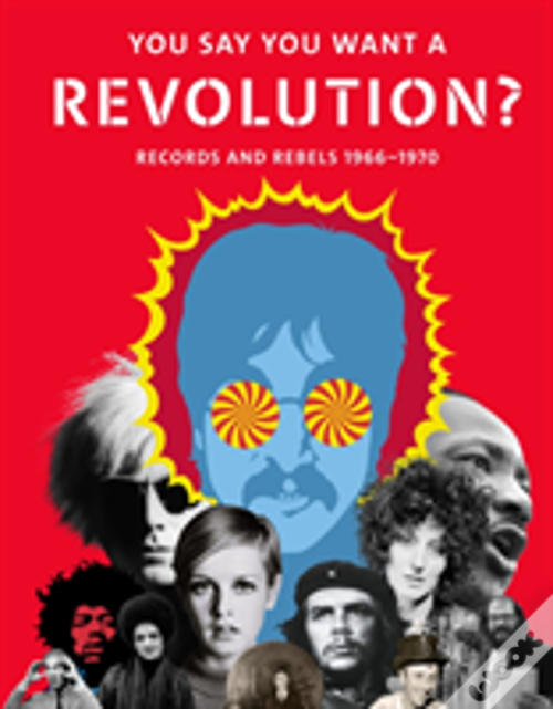 You Say You Want A Revolution?: Records And Rebels 1966-1970 Baixar PDF
