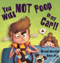 Wook.pt - You Will Not Poop In My Car!