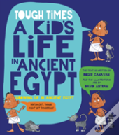 You Wouldn'T Want To Be A Kid In Ancient Egypt!