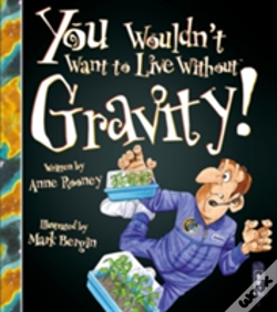 Wook.pt - You Wouldn'T Want To Live Without Gravity!