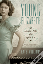 Young Elizabeth 8211 The Making Of T
