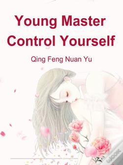 Wook.pt - Young Master, Control Yourself
