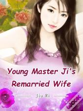Young Master Ji'S Remarried Wife
