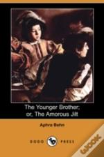 Younger Brother; Or, The Amorous Jilt (Dodo Press)