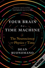 Your Brain Is A Time Machine 8211 Th