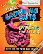 Your Growling Guts And Dynamic Digestive System