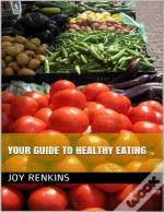 Your Guide To Healthy Eating