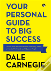 Your Personal Guide To Big Success