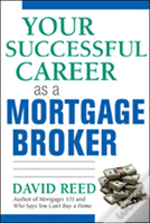 Your Successful Career/Mortgage Broker
