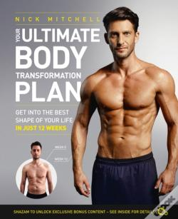 Wook.pt - Your Ultimate Body Transformation Plan: Get Into The Best Shape Of Your Life - In Just 12 Weeks