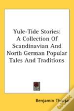 Yule-Tide Stories: A Collection Of Scand