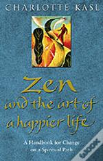 Zen And The Art Of A Happier Life