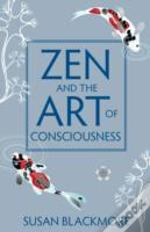 Zen And The Art Of Consciousness