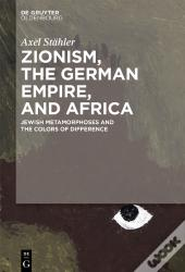 Zionism, The German Empire, And Africa