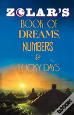 Zolar'S Book Of Dreams, Numbers And Lucky Days