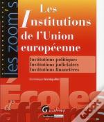 Zoom'S Institutions De L'Union Europeenn