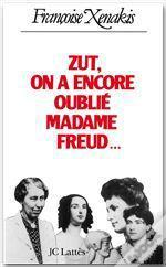 Zut On A Encore Oublie Madame Freud